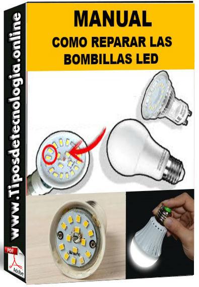 COMO REPARAR LAS BOMBILLAS LED